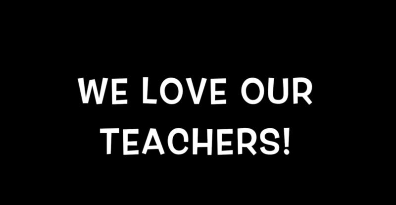 WE LOVE OUR TEACHERS - END OF YEAR VIDEO - CLICK HERE Thumbnail Image