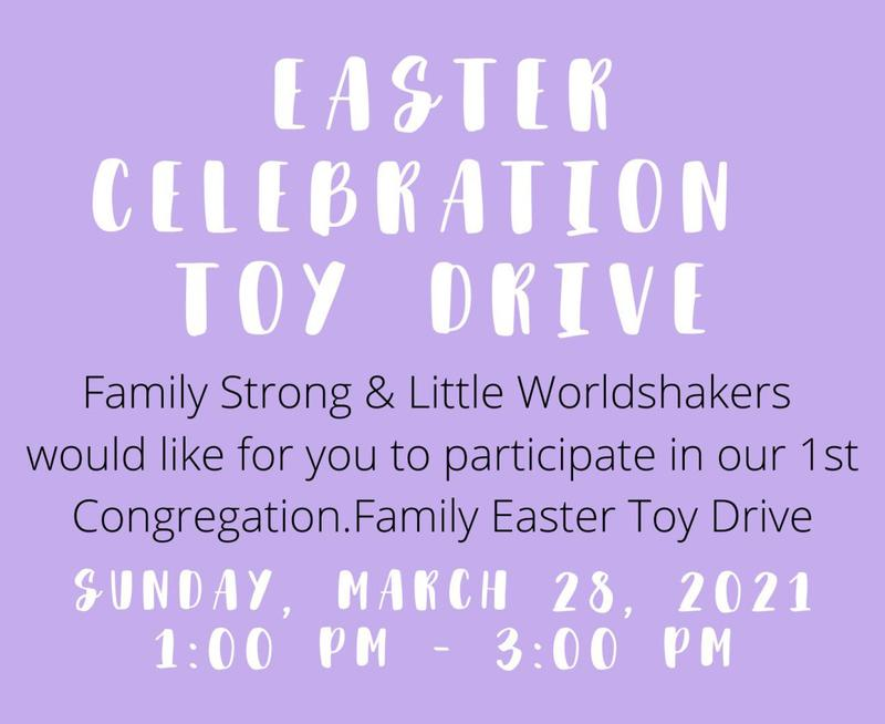Family Strong & Little Worldshakers: Easter Celebration Toy Drive on March 28 (1:00 - 3:00 PM)