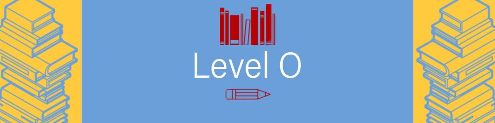 Level O