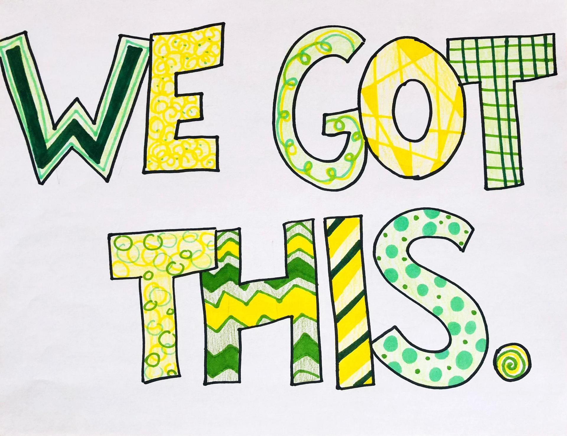 The words 'we got this' filled in with various shapes, designs, and colors