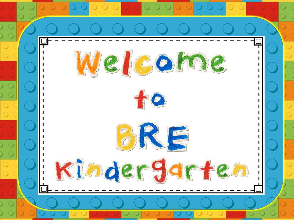 Welcome to BRE Kindergarten!