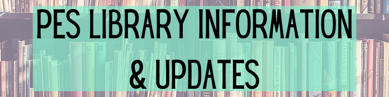 "Book background with turquoise. Text reads: ""PES Library Updates & Information"""