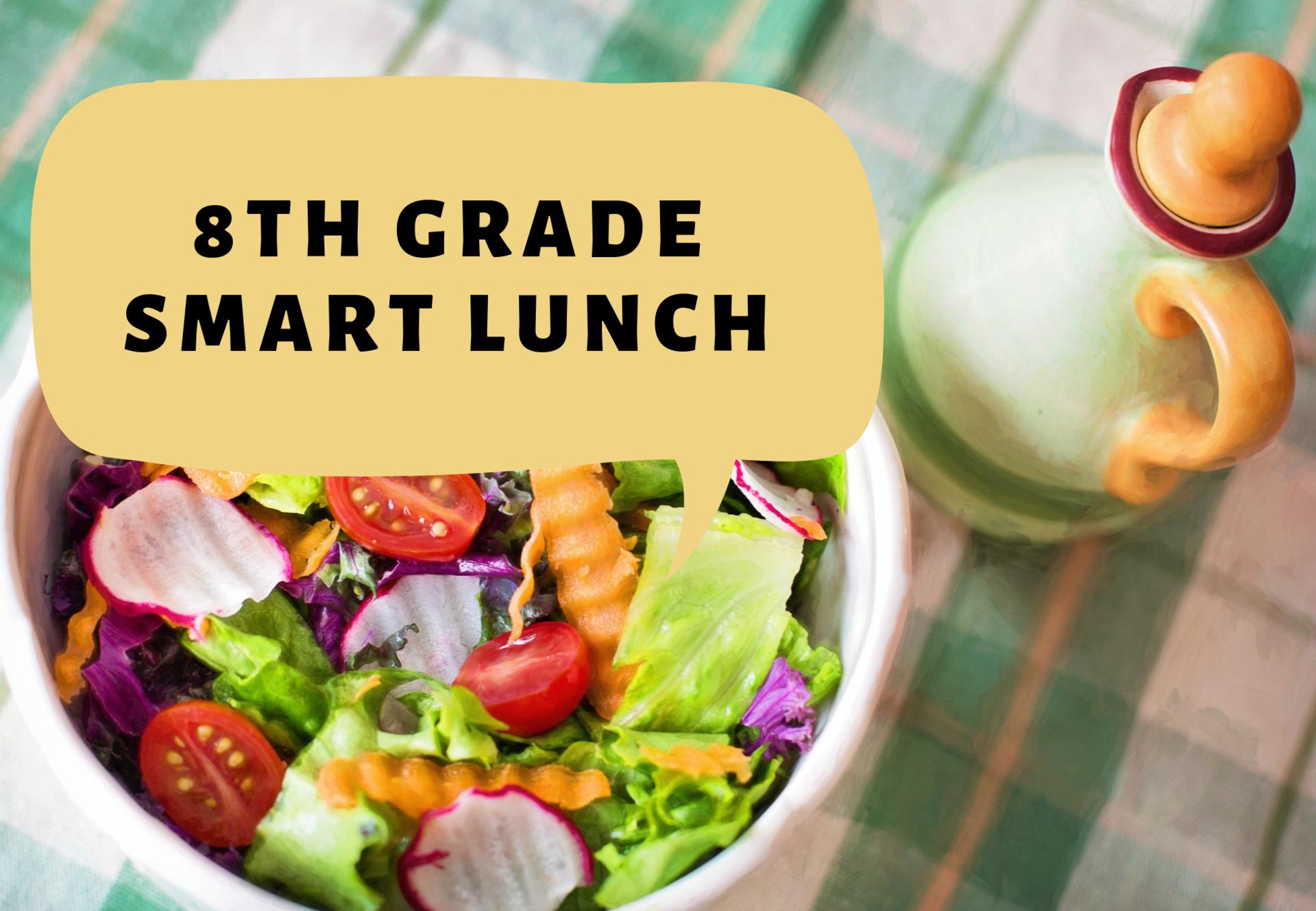 8th grade smart lunch