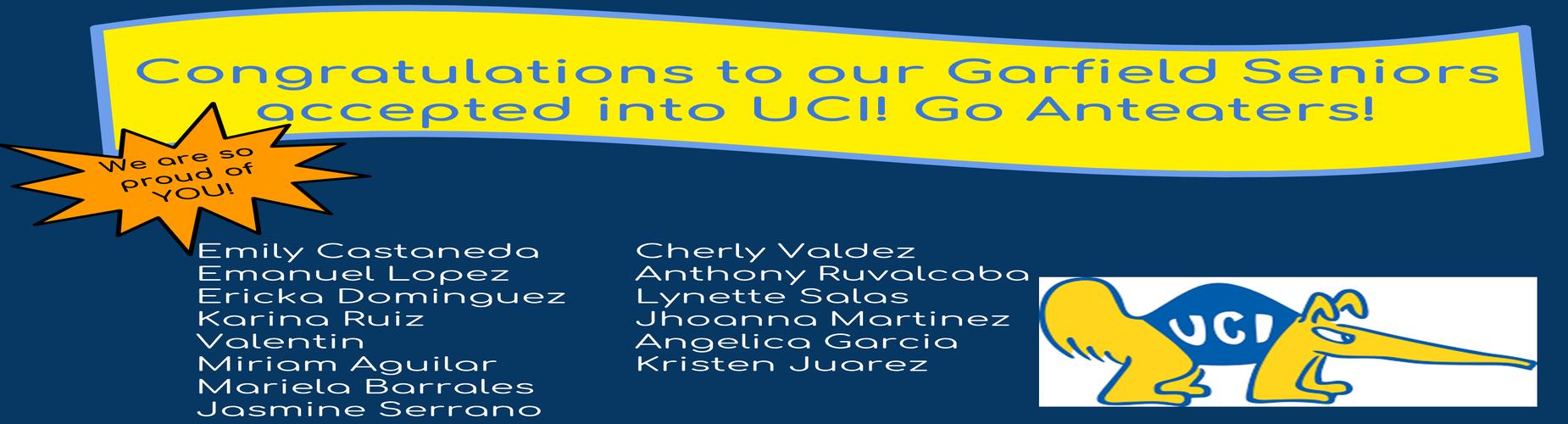 Congratulating Garfield Seniors Acceptance to UCI