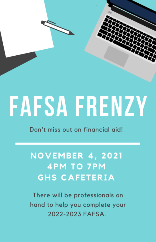 FAFSA Frenzy at GHS on November 4, 2021 from 4 PM to 7 PM