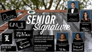 Senior Signatures will be taken in students' English/Literature classes. Dual Enrolled/LFH can drop off theirs at the front office. Please print your name on one side of an index card, and on the other, create your signature! These are due by 1-22-21