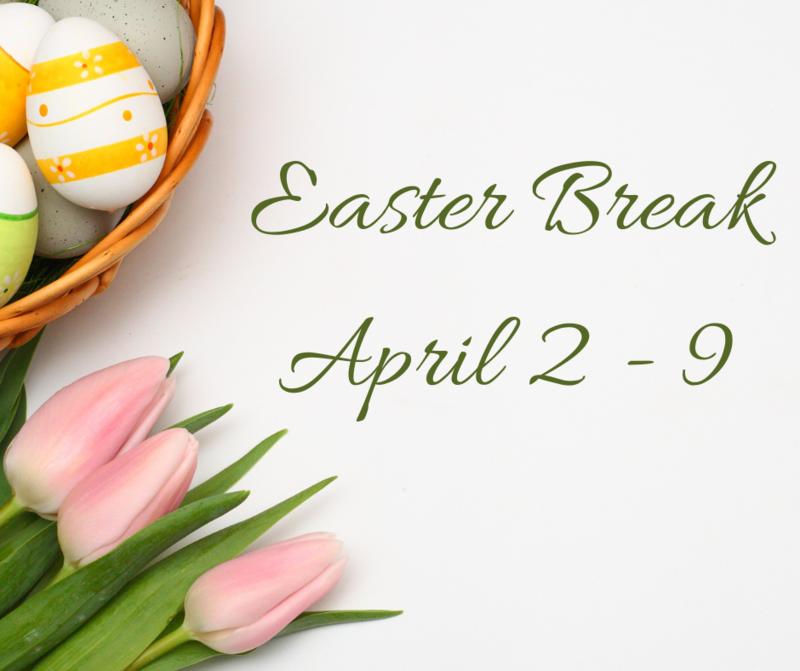 Easter Break April 2 - 9 Featured Photo