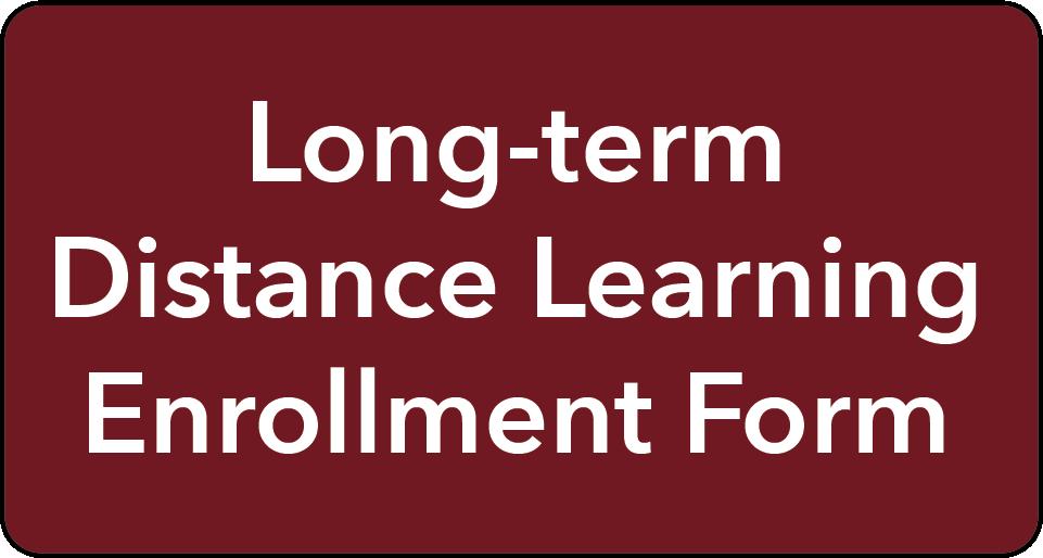 Long-term Distance Learning Enrollment Form (link)