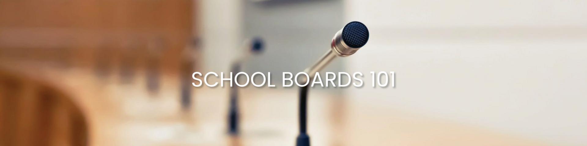 Schools Boards 101