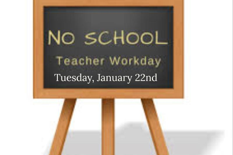 NO SCHOOL - Tuesday, January 22nd. Teacher Work Day Featured Photo
