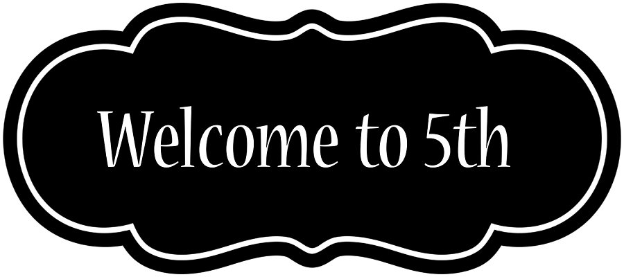 Welcome to 5th!