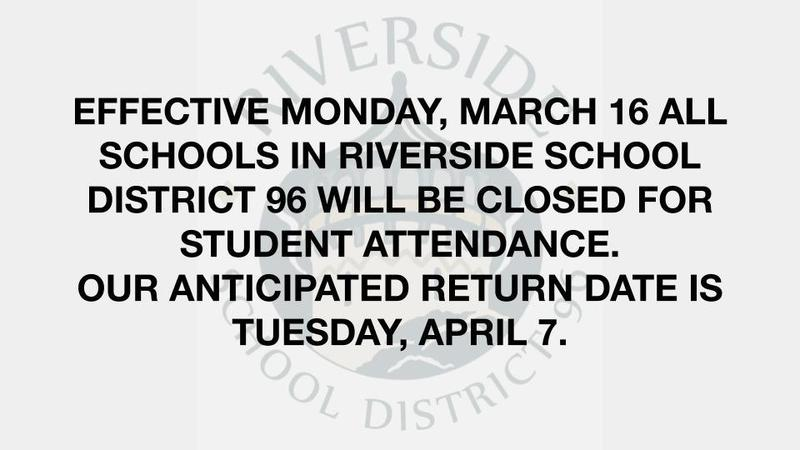 Effective Monday, March 16 All Schools in Riverside School District 96 will be Closed for Student Attendance. eLearning will start Wednesday, March 18! Featured Photo