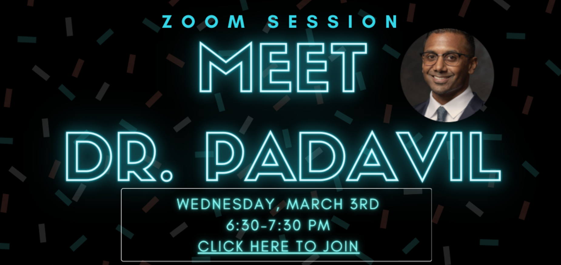 Meet Dr. Padavil. Zoom meeting Wed. March 3 6:30-7:30pm