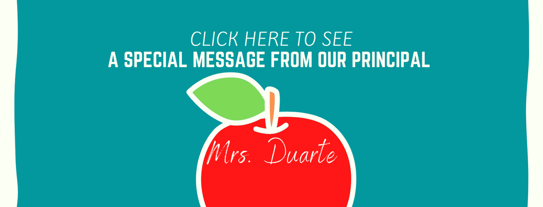 A Special Message from Our Principal Mrs. Duarte