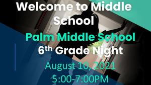 Palm 6th Grade Welcome to Middle School.jpg