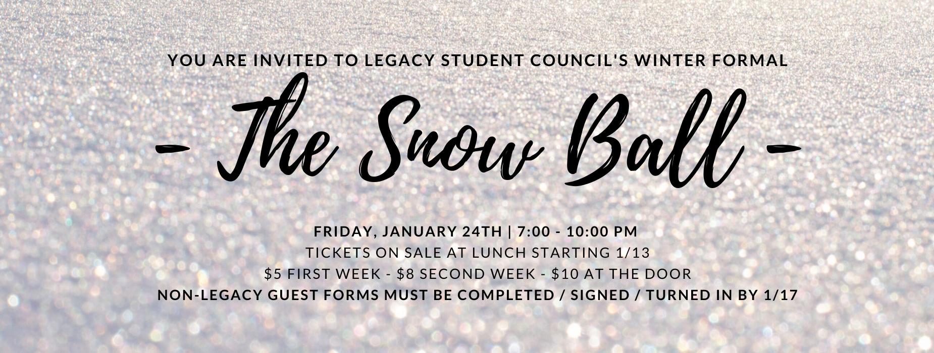 Legacy Winter Formal - The Snow Ball, Friday, January 24, 7-10PM
