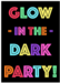 Glow-in-the-Dark Party!