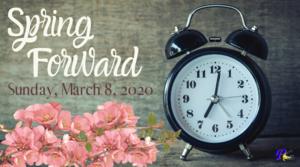 Spring Forward Sunday, March 8, 2020