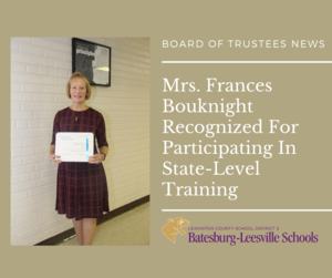 Frances Bouknight, a Board of Trustees member for Lexington County School District Three, has earned recognition by the South Carolina School Boards Association (SCSBA) for achievement in the association's 2019–2020 Boardmanship Institute.