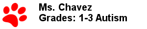 Ms. Chavez - Grades: 1-3 Autism