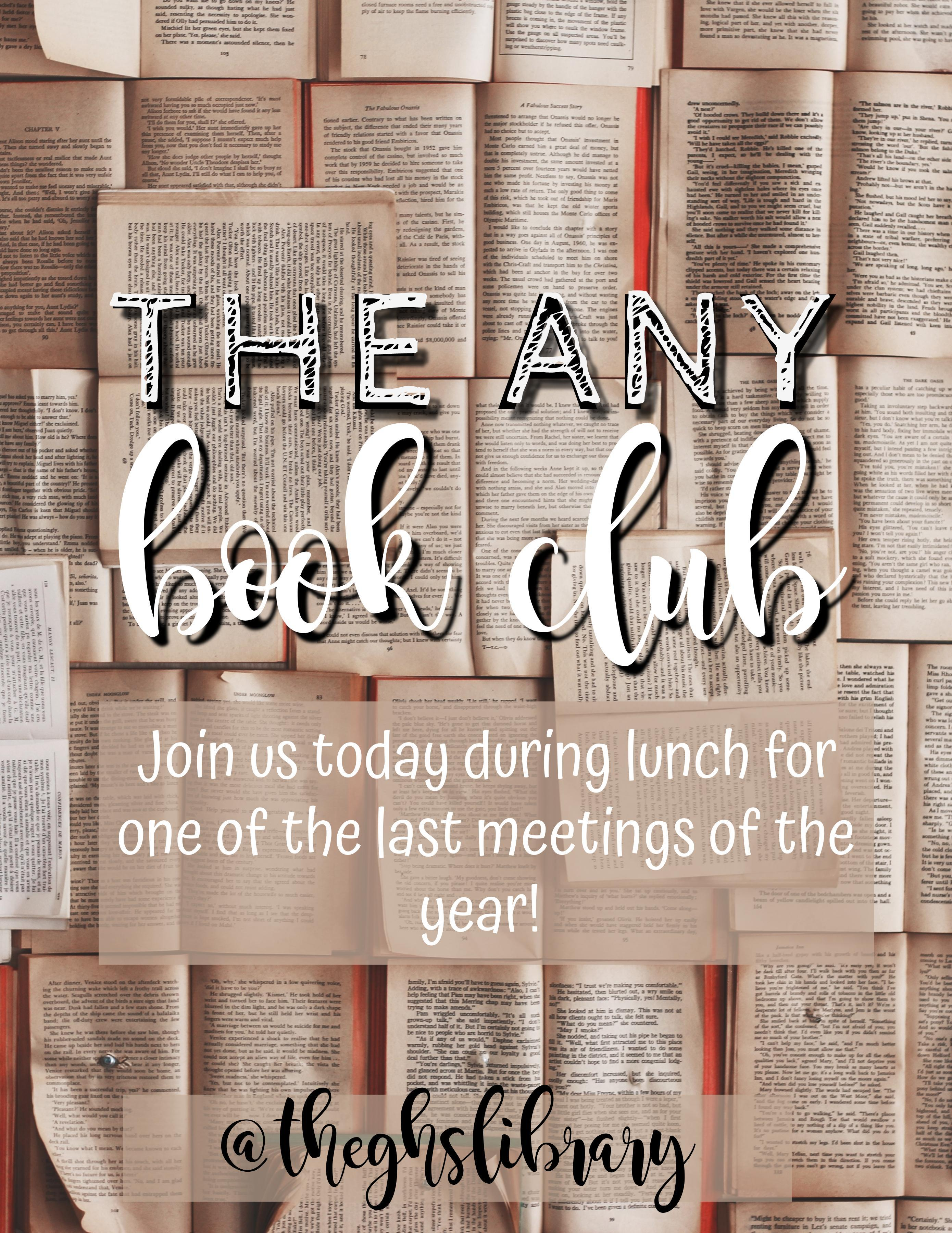 The Any Book Club meets Tuesdays during lunch :)