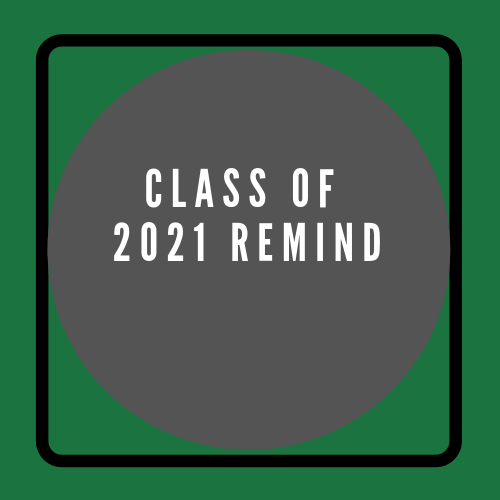 Class of 2021 Remind