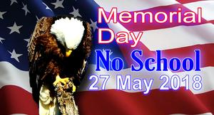 Memorial Day - No School - 27 May 2019