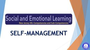 Screenshot of graphic that reads:  Social and Emotional Learning - Self-Management