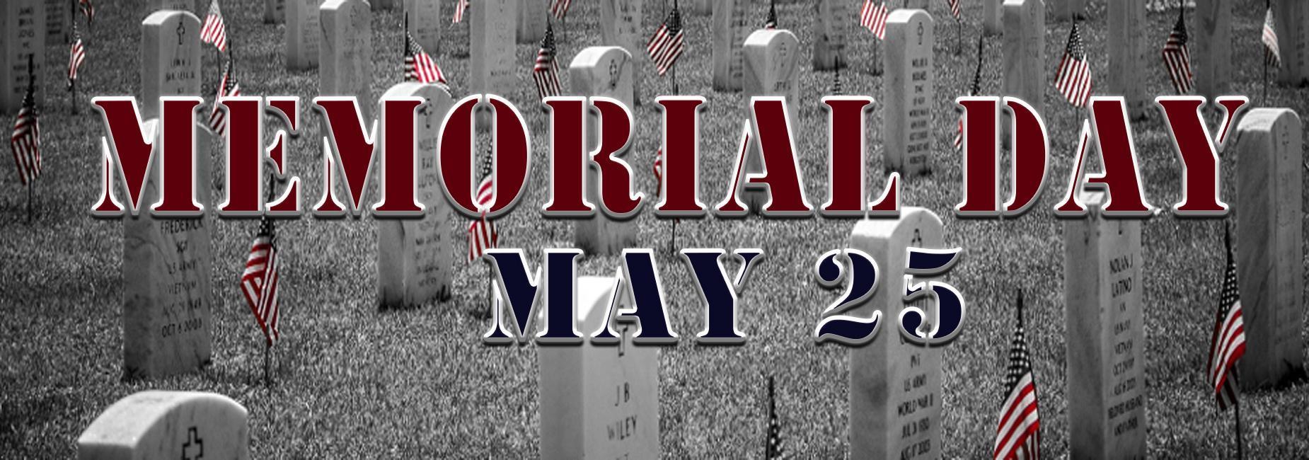 Memorial Day May 25