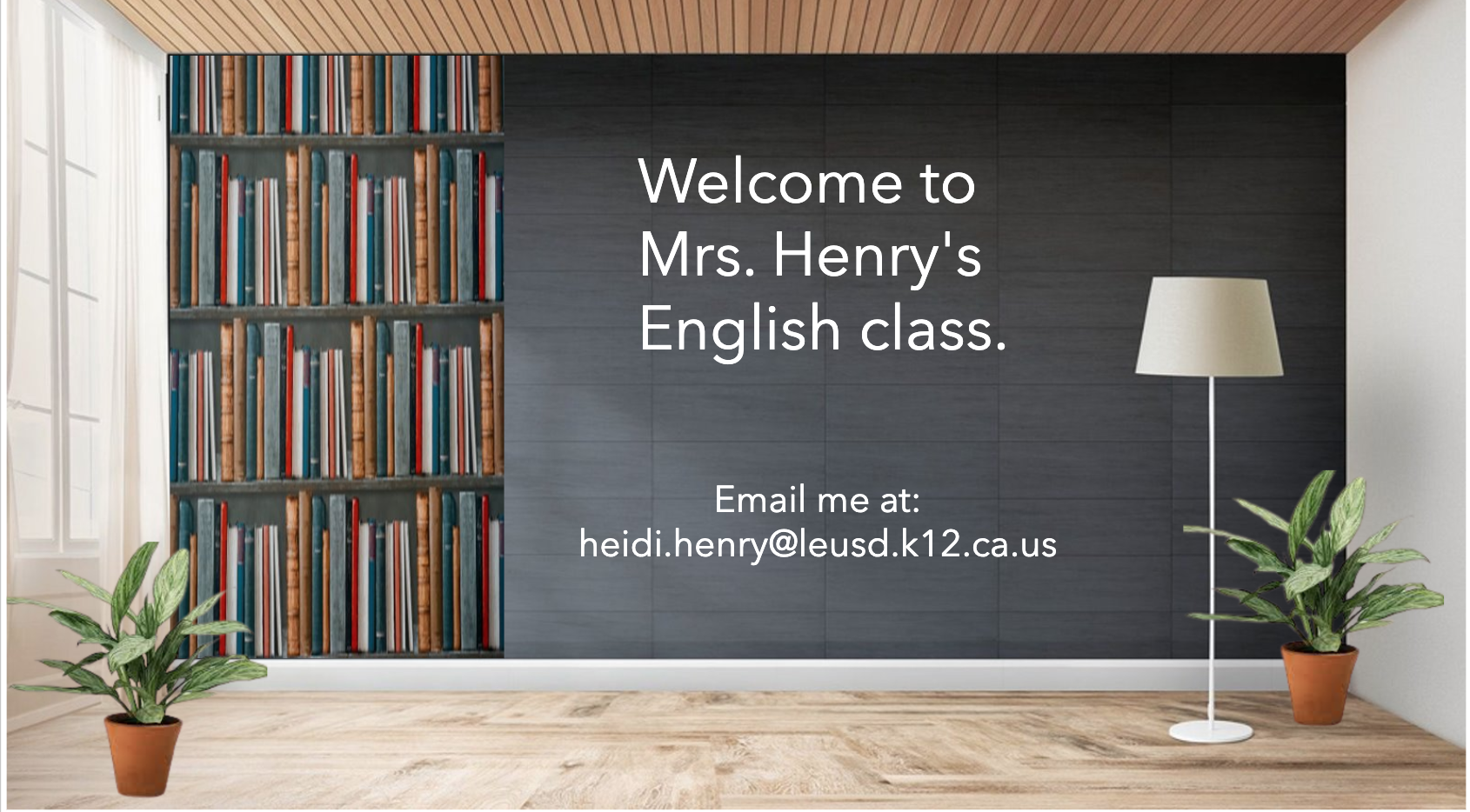 Welcome to Mrs. Henry's English class.