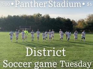 District Soccer this Tuesday at 7:00 PM at Panther Stadium
