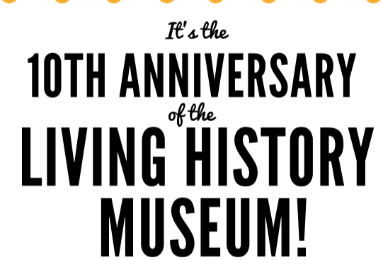 10th Anniversary of the Living History Museum! Thumbnail Image