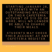 Starting January 28th, students with an outstanding balance on their cafeteria account of $10.00 or more will no longer be allowed to charge their meals.