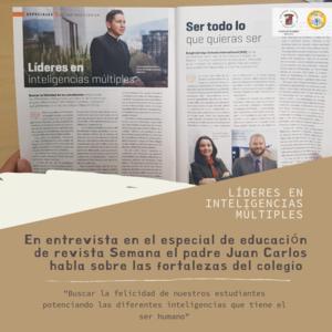 En entrevista en el especial de educación de revista semana el padre Juan carlos habla sobre las fortalezas del colegio.png