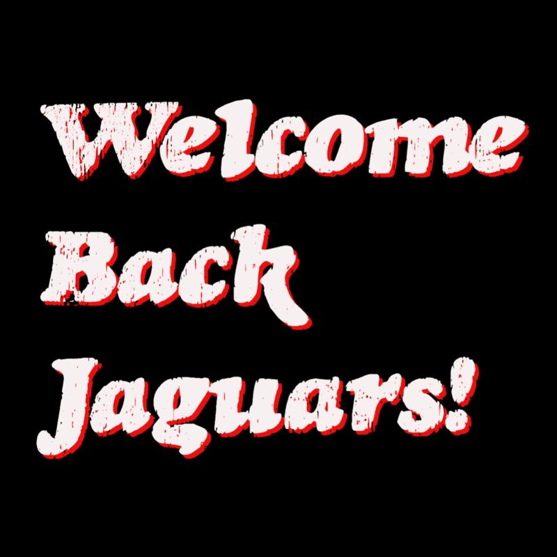 Welcome Back Jaguars!
