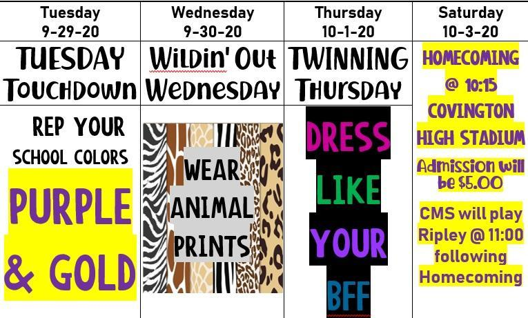 For read aloud: Homecoming theme day for Tuesday, September 29th, Tuesday Touchdown. Represent your school colors. Purple and gold.  Homecoming theme day for Wednesday, September 30th, Wildin' Out Wednesday. Wear animal print.  Homecoming theme day for Thursday, October 1, Twinning Thursday, Dress Like Your BFF