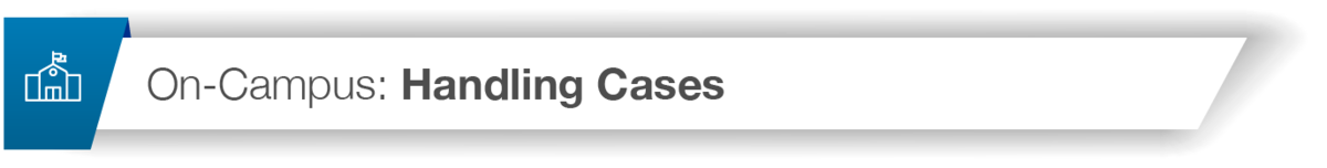 On-Campus: Handling Cases