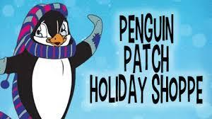 picture of a cartoon penguin wit the wording Penguin Patch Holiday Shop