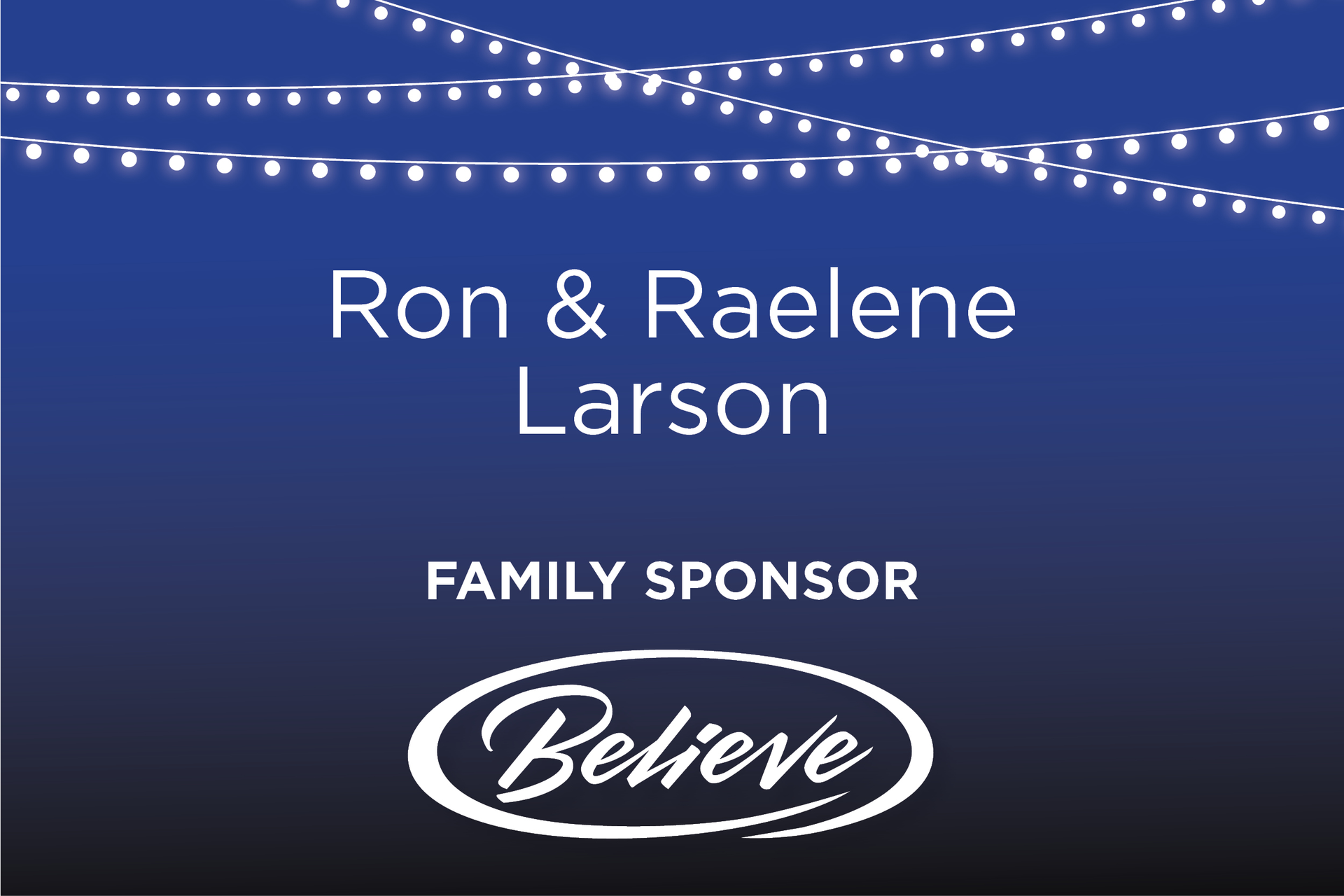 Ron & Raelene Larson Family sponsor