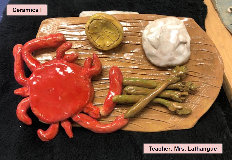 Ceramics One Art Class Project - Teacher Mrs. Lathangue - Crab Dinner