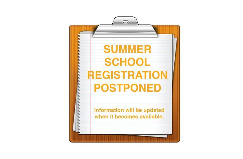 Summer School Regisration Postponed Featured Photo