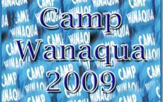 Camp Wanaqua 2009 - We miss our campers, but rest assured we will be back stronger than ever next Summer.