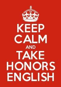 Keep Calm and Take Honors English