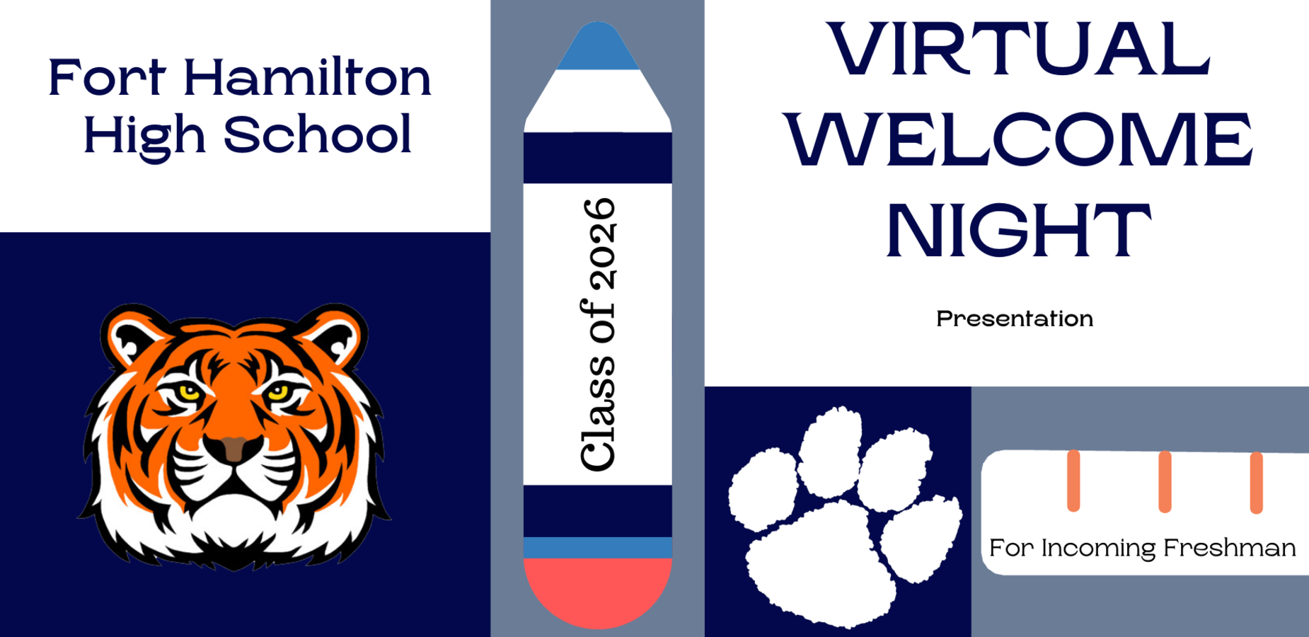 Fort Hamilton High School. Virtual Welcome Night. June 22, 2021, 6:00 pm to 8:00 pm. For Incoming Freshman. A pencil down the middle has Class of 2026 in the center. A tiger on the left and a pawpring to the right.