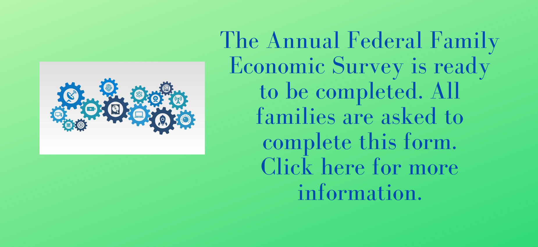 Complete Annual Federal Family Economic Survey.