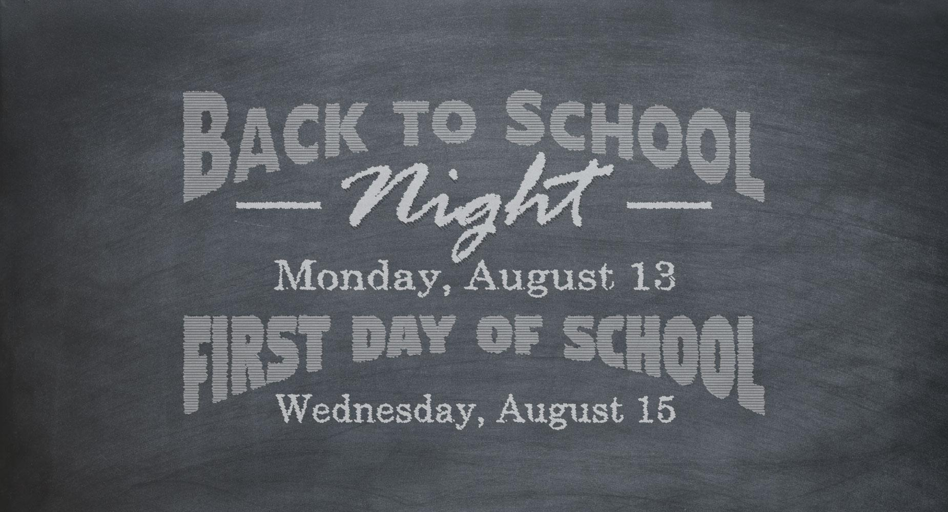 back to school night on August 13 and first day of school on august 15