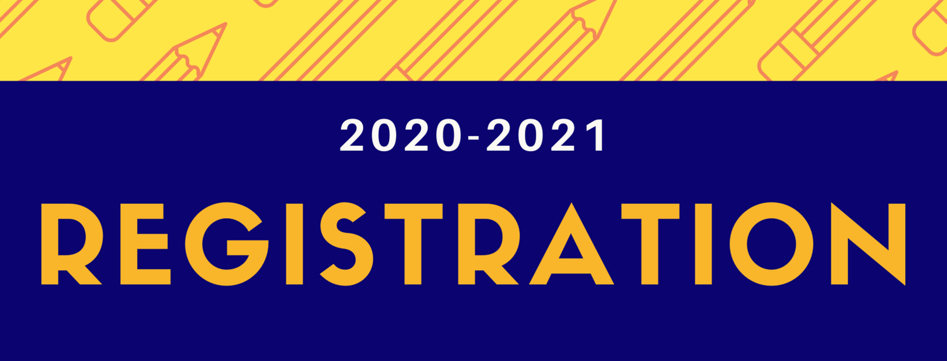 Blue and Yellow banner with yellow pencils for 2020-2021 Registration