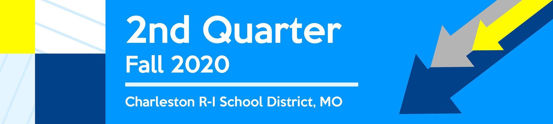 2nd Quarter Fall 2020 - Charleston R-I School District, MO