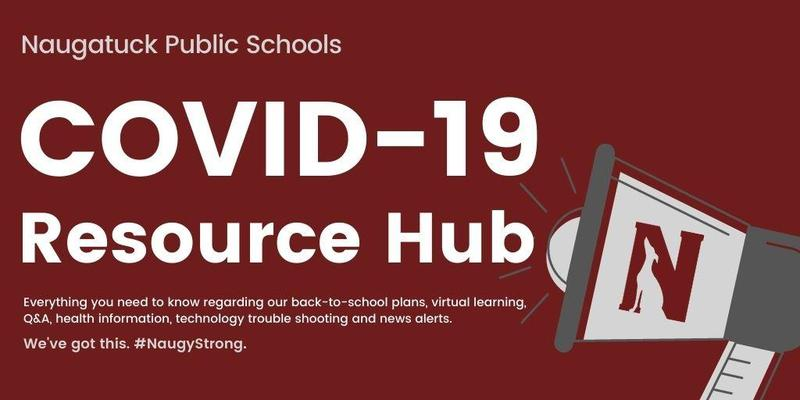 Naugatuck Public Schools Covid-19 Resource hub