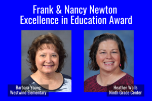 frank and nancy newton excellence in education award: Barbara Young and Heather Walls